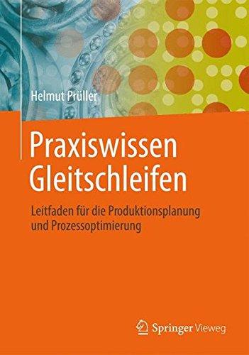 Praxiswissen Gleitschleifen: Leitfaden für die Produktionsplanung und Prozessoptimierung Taschenbuch – 27. September 2012 Helmut Prüller Vieweg+Teubner Verlag 3834819565 Science/Mathematics