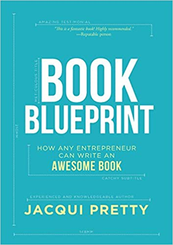 Book blueprint how any entrepreneur can write an awesome book book blueprint how any entrepreneur can write an awesome book jacqui pretty 9781683502296 amazon books malvernweather Images