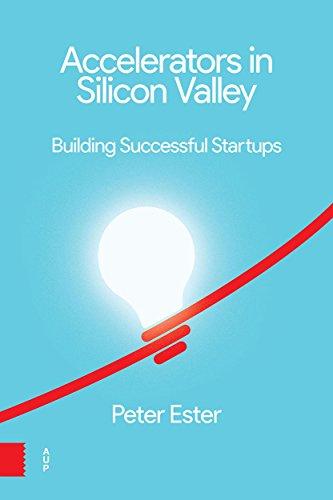 Accelerators in Silicon Valley: Building Successful ()