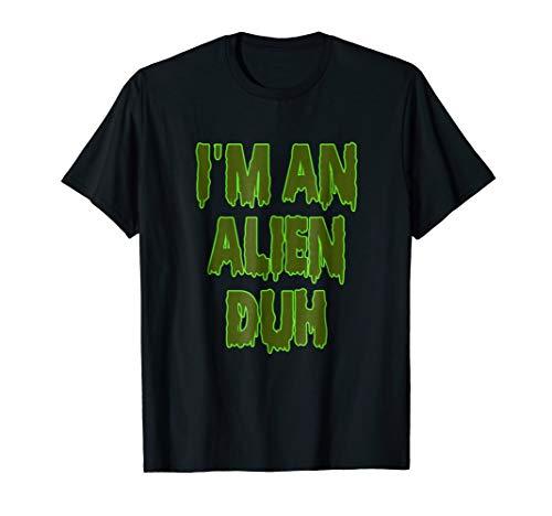 I'm an Alien Duh Easy Costume Halloween -