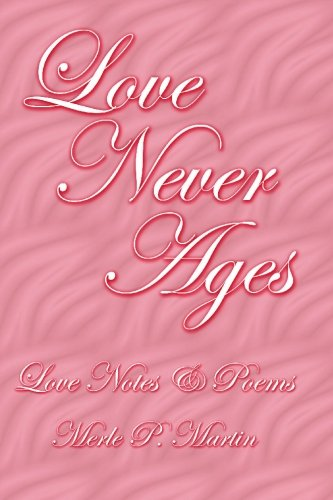 Read Online Love Never Ages: Love Notes & Poems PDF