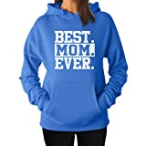 Best Mom Ever! Great Gift for Mom, Grandma, In-law or Wife Women's Hoodie