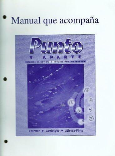 Manual que acompana Punto Y Aparte: Spanish in Review Moving Toward Fluency