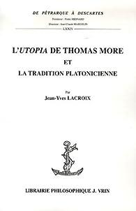 L'Utopia de Thomas More : Et la tradition platonicienne par Jean-Yves Lacroix