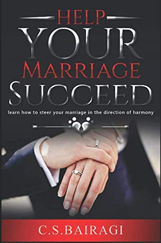 book cover - Help Your Marriage Succeed: learn how to steer your marriage in the di... - C.S. Bairagi