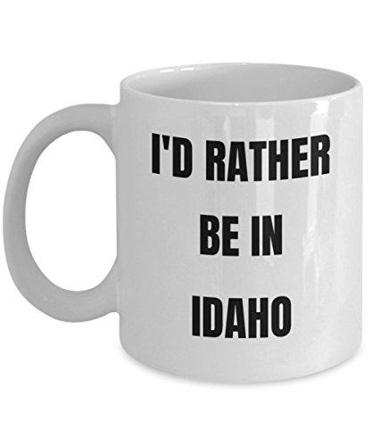 Idaho Mug - I'd Rather be in Idaho- Coffee Cup - Idaho Gag Gifts Idea - Idaho Gift Basket for Men or Women (Idaho Gift Baskets)