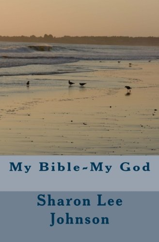 Book: My Bible--My God by Sharon Lee Johnson