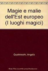 Magie e malie dell'Est europeo (I luoghi magici) (Italian Edition)