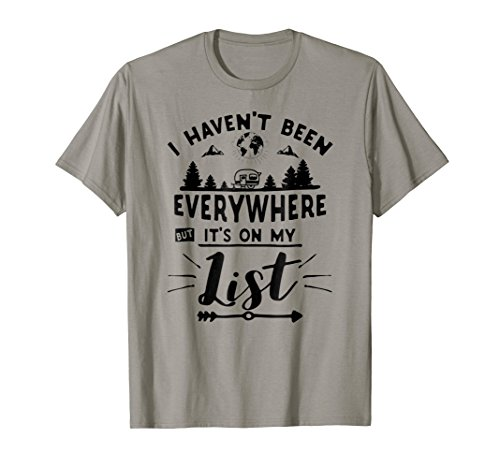 I Haven't Been Everywhere But It's On My List T Shirt by travel themed gifts