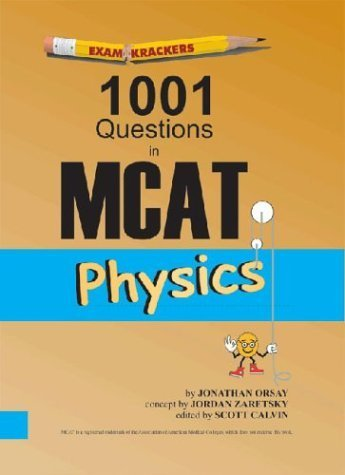 By Jonathan Orsay - Examkrackers 1001 Questions in MCAT Physics (2 Revised) (11/15/03) PDF