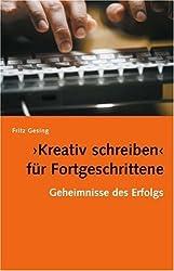 Kreativ Schreiben für Fortgeschrittene: Geheimnisse des Erfolgs