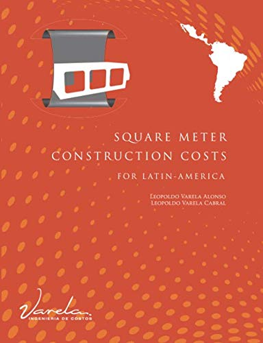 Square Meter Construction Costs for Latin America (Construccion Cost Estimating) (Estimating Project Cost)