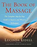 img - for [ The Book of Massage: The Complete Stepbystep Guide to Eastern and Western Technique Lidell, Lucinda ( Author ) ] { Paperback } 2001 book / textbook / text book