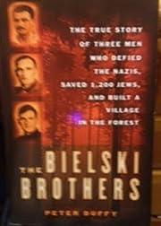 Bielski Brothers, The – tekijä: Peter…
