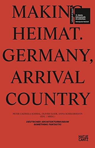 Making Heimat: Germany, Arrival Country (Mostra Internazionale Di Architecttura) (Deutsch-Englisch) (Englisch) Taschenbuch – 23. Mai 2016 Anna Scheuermann Peter Cachola Schmal Oliver Elser Doug Saunders