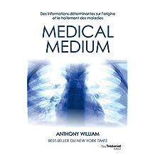 Médical médium : Des informations déterminantes sur l'origine et le traitement des maladies (French Edition)