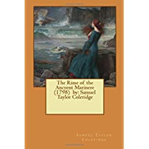 The Rime of the Ancyent Marinere  (1798)  by: Samuel Taylor Coleridge