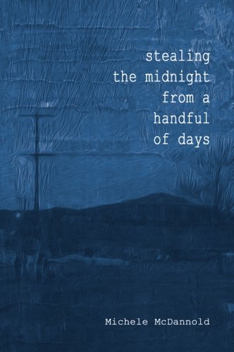 (Stealing The Midnight From a Handful of Days)