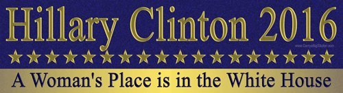 Hillary Clinton 2016 A Woman's Place is in The White House Bumper Sticker