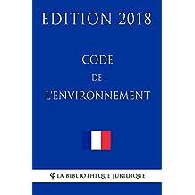 Code de l'environnement: Edition 2018 (French Edition)
