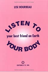 Listen to Your Body, Your Best Friend on Earth Paperback