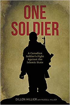 One Soldier: A Canadian Soldier's Fight Against the Islamic State