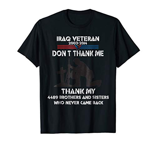 Iraq Veteran Don't Thank Me Tshirt - Perfect Gift For Vetera