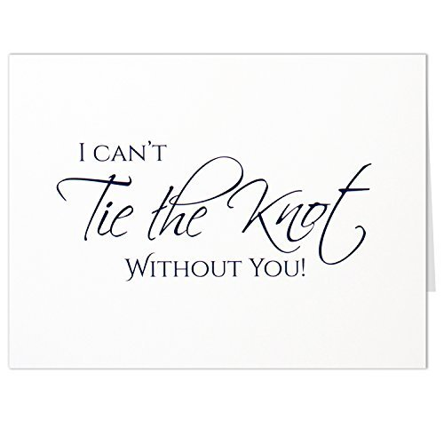 Invitation Set Card (I Can't Tie the Knot Without You Cards - Wedding Groomsman or Bridesmaid Invitation - White Folded Card with Envelope - Set of 7)