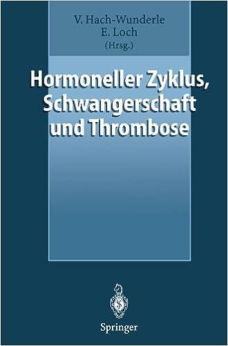 Hormoneller Zyklus, Schwangerschaft und Thrombose: Risiken und Behandlungskonzepte