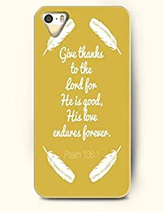 iPhone 5 5S Case OOFIT Phone Hard Case ** NEW ** Case with Design Give Thanks To The Lord For He Is Good, His Love Endures Forever Pslam 136:1- Bible Verses - Case for Apple iPhone 5/5s