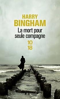 La mort pour seule compagne par Bingham