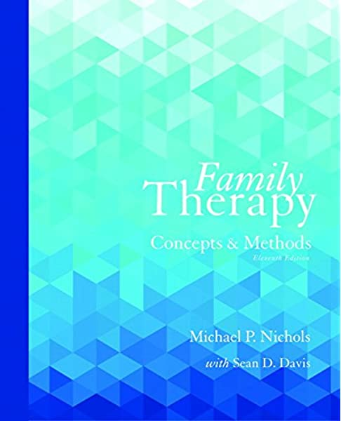 Amazon Com Family Therapy Concepts And Methods 11th Edition 9780133826609 Nichols Michael P Davis Sean Books