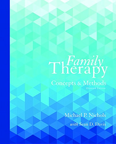 Family Therapy: Concepts and Methods (11th Edition) by Pearson