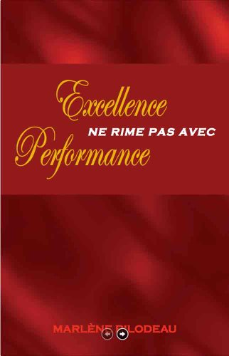 Excellence ne rime pas avec Performance (French Edition)