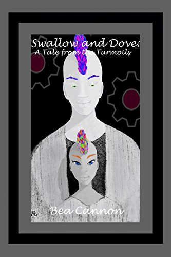 Book: Swallow and Dove - A Tale From The Turmoils by Bea Cannon
