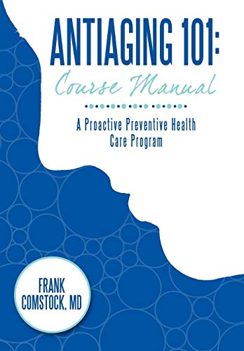 41EbE7jD5hL - Antiaging 101: Course Manual: A Proactive Preventive Health Care Program
