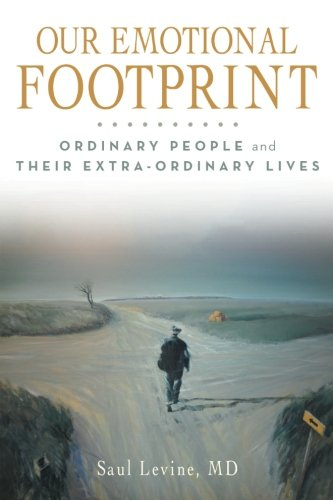 Download Our Emotional Footprint: Ordinary People And Their Extra-Ordinary Lives pdf