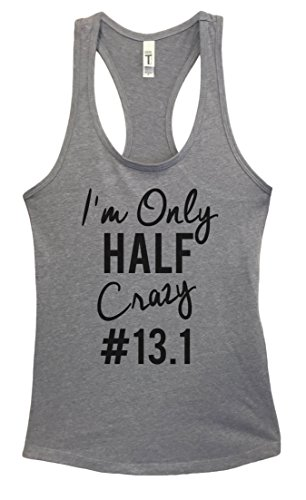 "Womens Running Tank Top ""I'm Only Half Crazy #13.1"" Marathon Shirt Funny Threadz Medium, Heather ()"