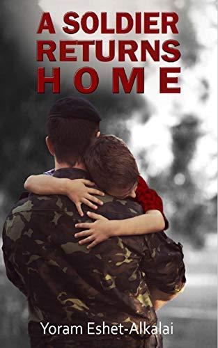 A Soldier Returns Home by Yoram Eshet-Alkalai ebook deal