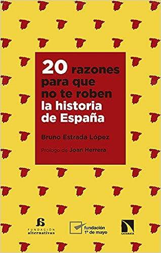 20 razones para que no te roben la historia de España: 741 Mayor ...