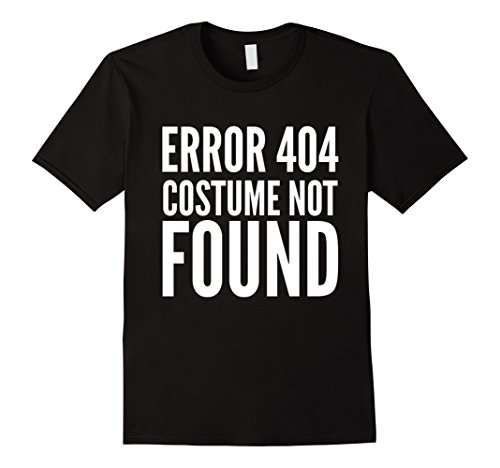 Error Halloween Costume (Mens 404 Error - Costume Not Found - Funny T-Shirt Halloween Medium Black)