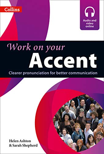 Work on Your Accent: Clearer Pronunciation for Better Communication Paperback – August 1, 2012