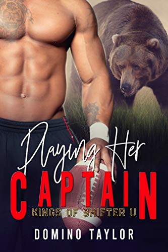 Playing Her Captain (Kings of Shifter U Book 1) by [Taylor, Domino]