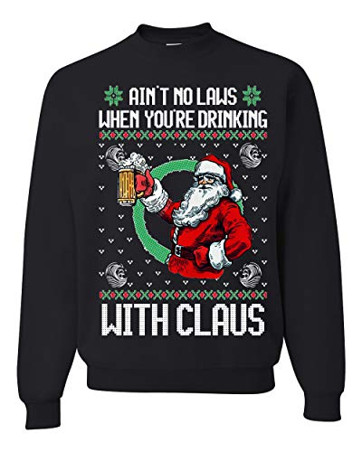 Ain't No Laws When You're Drinking with Claus | Beer Santa Xmas | Mens Ugly Christmas Sweater Crewneck Graphic Sweatshirt, Black, Large
