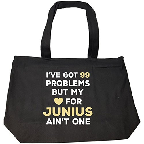 I've Got 99 Problems But My Love For Junius Ain't One - Tote Bag With Zip