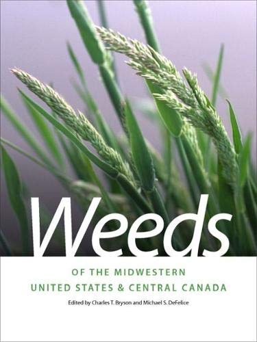 Weeds of the Midwestern United States and Central Canada (Wormsloe Foundation Nature Book ()