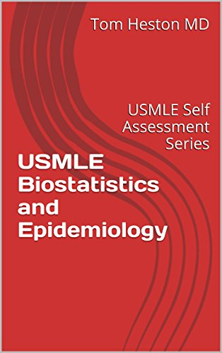 USMLE Biostatistics and Epidemiology: USMLE Self Assessment Series