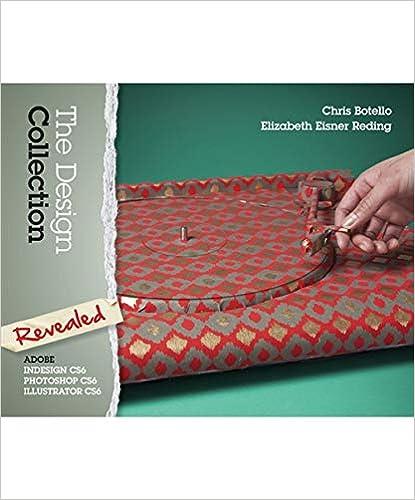 The Design Collection Revealed Adobe Indesign Photoshop And Illustrator Cs6 Adobe Cs6 Botello Chris Reding Elizabeth Eisner 9781133693239 Amazon Com Books