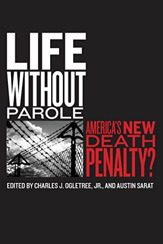 Life Without Parole  Americas New Death Penalty   The Charles Hamilton Houston Institute Series On Race And Justice