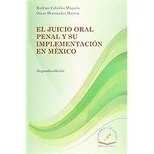 JUICIO ORAL PENAL Y SU IMPLEMENTACION EN MEXICO, EL